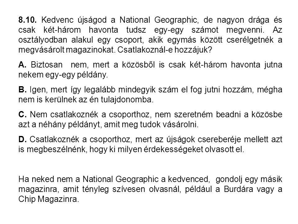 8.10. Kedvenc újságod a National Geographic, de nagyon drága és csak két-három havonta tudsz egy-egy számot megvenni. Az osztályodban alakul egy csopo