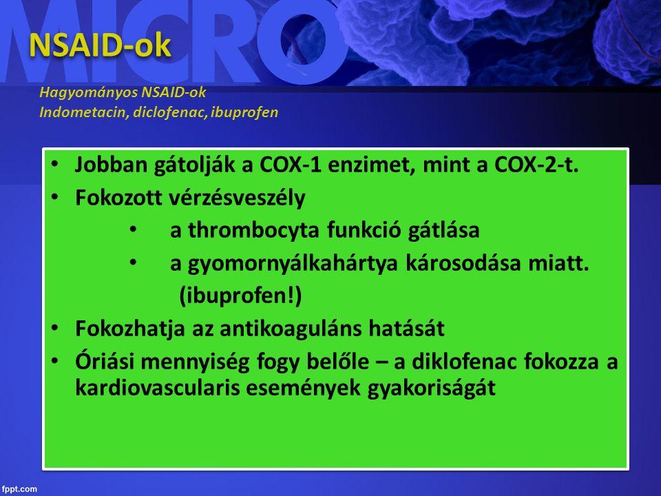 NSAID-ok Hagyományos NSAID-ok Indometacin, diclofenac, ibuprofen Jobban gátolják a COX-1 enzimet, mint a COX-2-t.