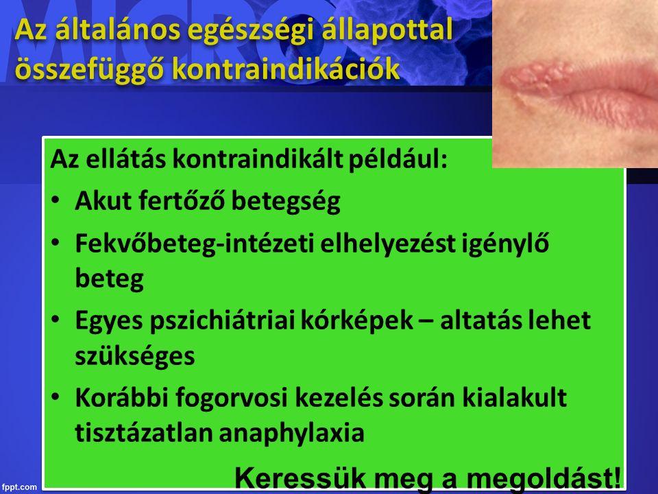 Syphilis congenitalis szívbetegségek (érbetegségek - stenosisok), műbillentyű, intra-, extracardialis shunt, billentyűbetegségek (stenosis, insufficiencia, zörej), dialízis, mesterséges ízületek, vesebetegségek, immunhiányos állapotok biszfoszfonát terápia congenitalis szívbetegségek (érbetegségek - stenosisok), műbillentyű, intra-, extracardialis shunt, billentyűbetegségek (stenosis, insufficiencia, zörej), dialízis, mesterséges ízületek, vesebetegségek, immunhiányos állapotok biszfoszfonát terápia