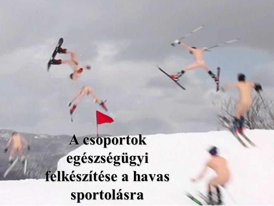 A csoportok egészségügyi felkészítése a havas sportolásra