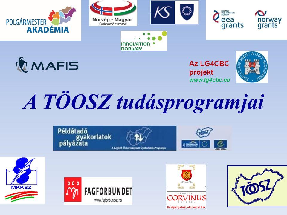 A TÖOSZ tudásprogramjai Az LG4CBC projekt www.lg4cbc.eu