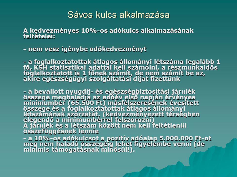 Sávos kulcs alkalmazása A kedvezményes 10%-os adókulcs alkalmazásának feltételei: - nem vesz igénybe adókedvezményt - a foglalkoztatottak átlagos állo