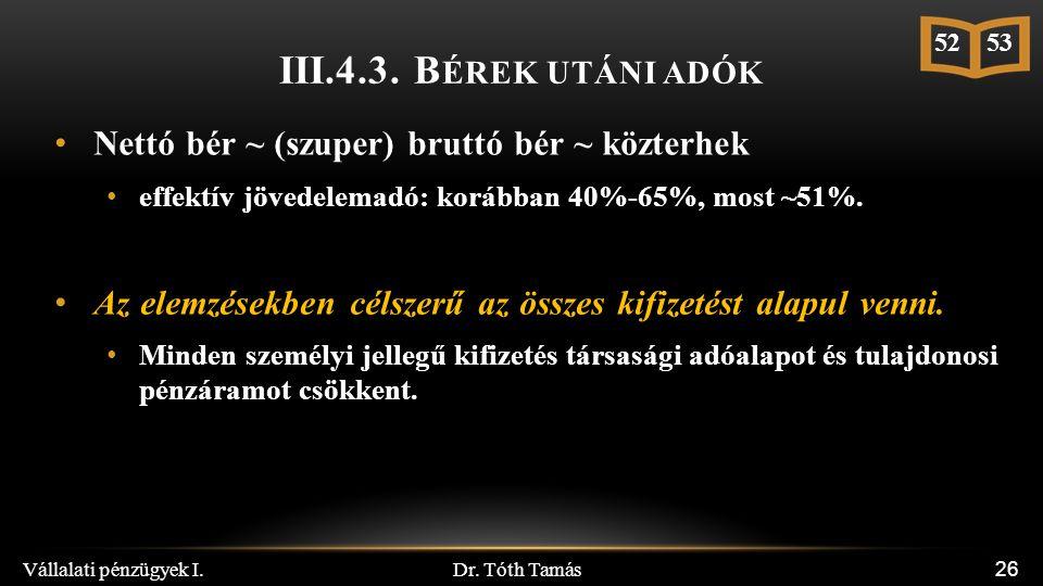 Dr. Tóth Tamás Vállalati pénzügyek I. 26 III.4.3.