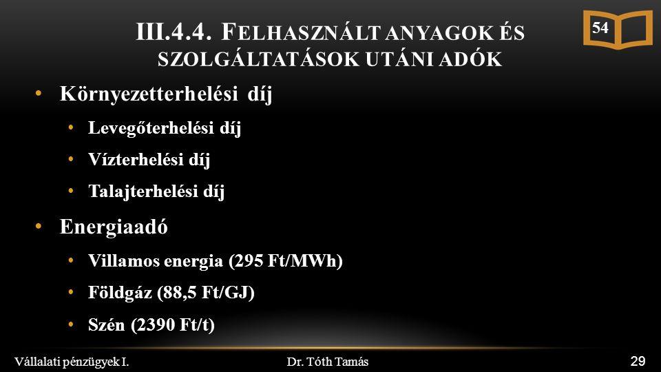 Dr. Tóth Tamás Vállalati pénzügyek I. 29 III.4.4.