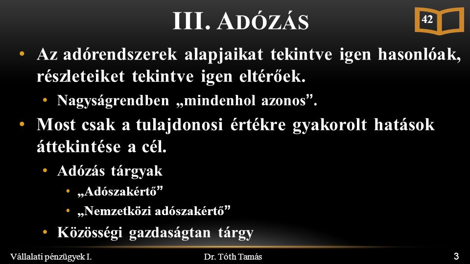 Dr.Tóth Tamás Vállalati pénzügyek I. 24 III.4.2. B ERUHÁZÁSOK UTÁNI ADÓK III.4.2.1.