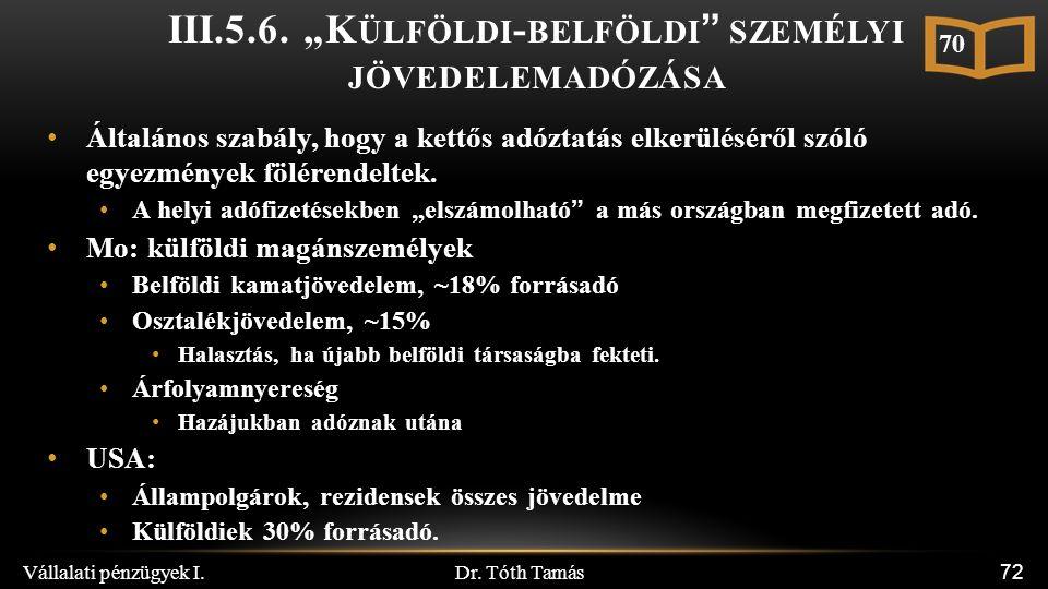 """Dr. Tóth Tamás Vállalati pénzügyek I. 72 III.5.6. """"K ÜLFÖLDI - BELFÖLDI """" SZEMÉLYI JÖVEDELEMADÓZÁSA Általános szabály, hogy a kettős adóztatás elkerül"""