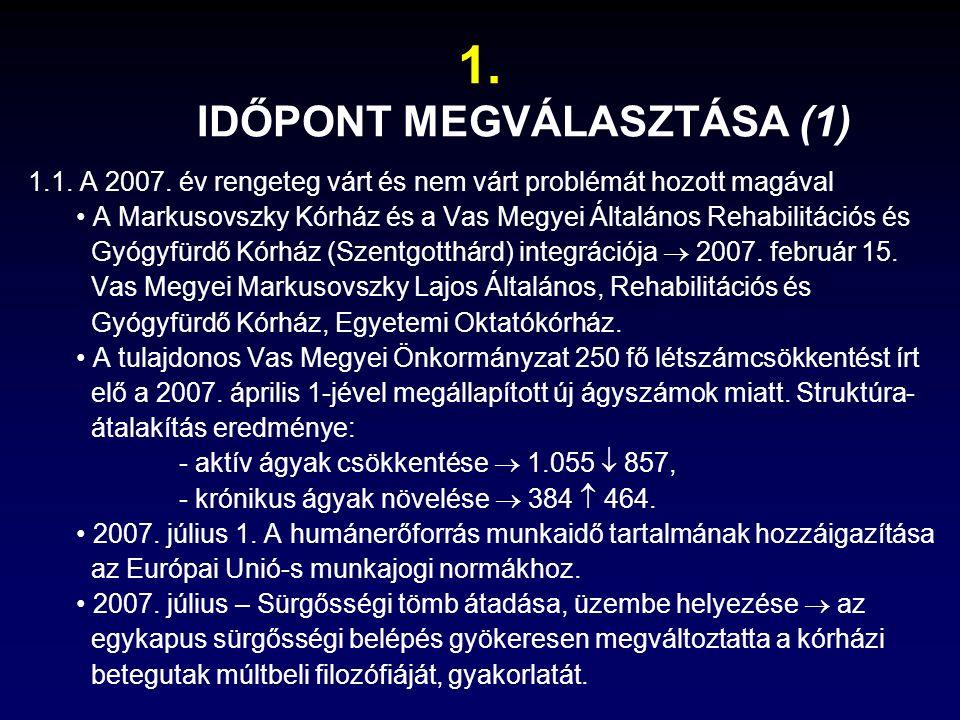 1.IDŐPONT MEGVÁLASZTÁSA (1) 1.1. A 2007.