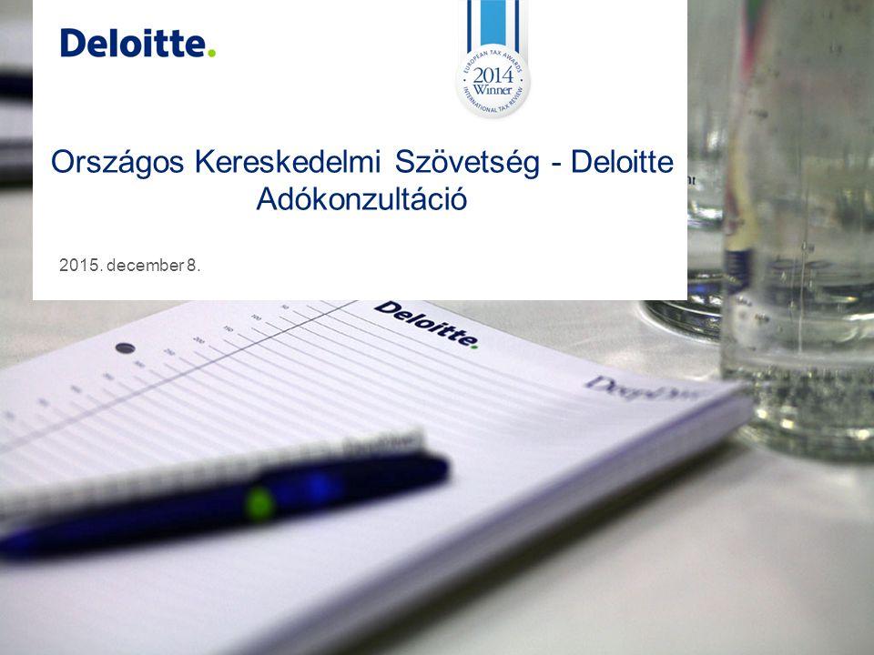 Országos Kereskedelmi Szövetség - Deloitte Adókonzultáció 2015. december 8.