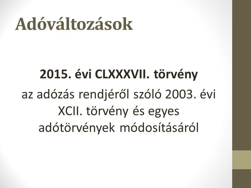 Adóváltozások 2015. évi CLXXXVII. törvény az adózás rendjéről szóló 2003.