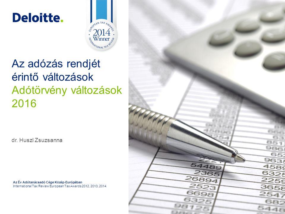 29 Az Év Adótanácsadó Cége Közép-Európában International Tax Review European Tax Awards 2012, 2013, 2014 Az adózás rendjét érintő változások Adótörvény változások 2016 dr.