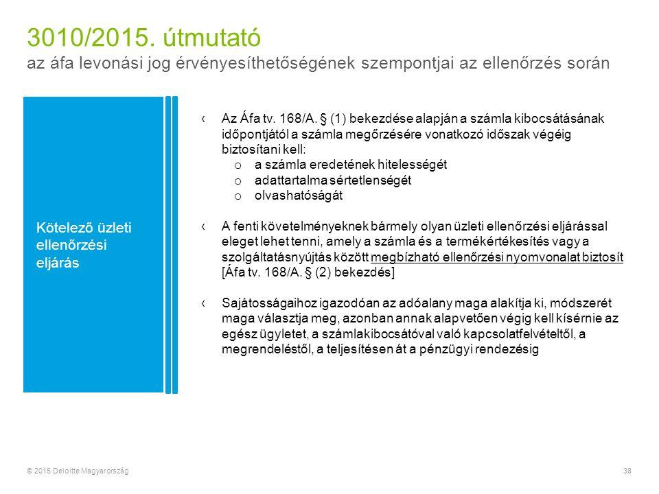 38© 2015 Deloitte Magyarország ‹Az Áfa tv. 168/A.