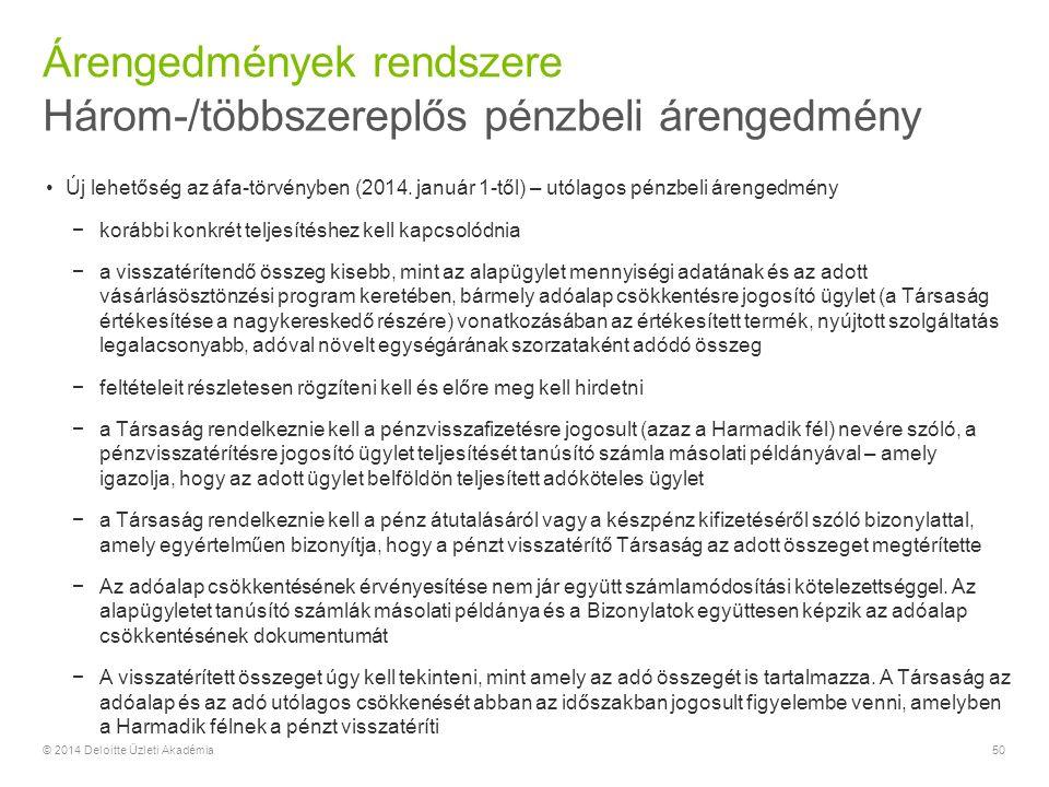 Három-/többszereplős pénzbeli árengedmény Árengedmények rendszere © 2014 Deloitte Üzleti Akadémia50 Új lehetőség az áfa-törvényben (2014.