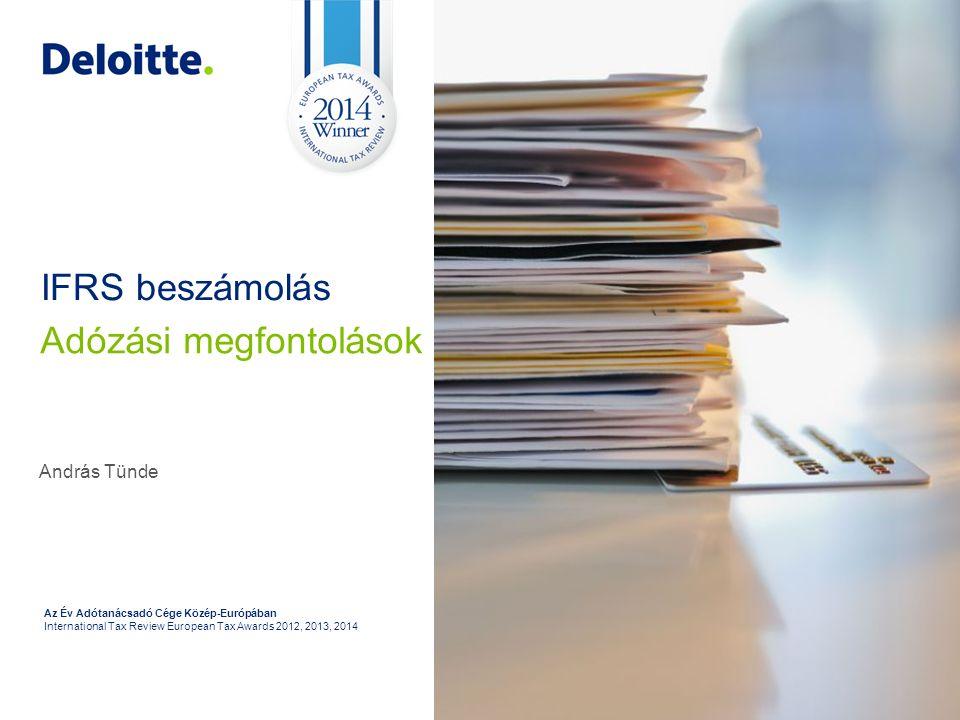 53 Az Év Adótanácsadó Cége Közép-Európában International Tax Review European Tax Awards 2012, 2013, 2014 András Tünde IFRS beszámolás Adózási megfontolások