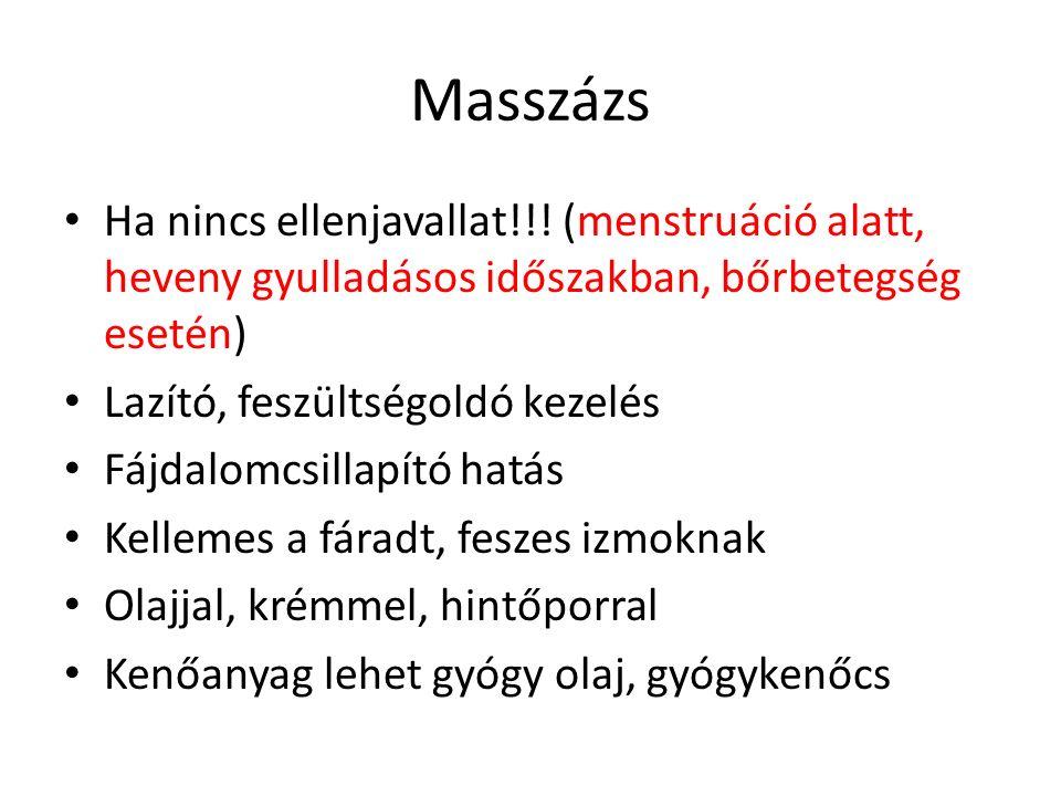Masszázs Ha nincs ellenjavallat!!.