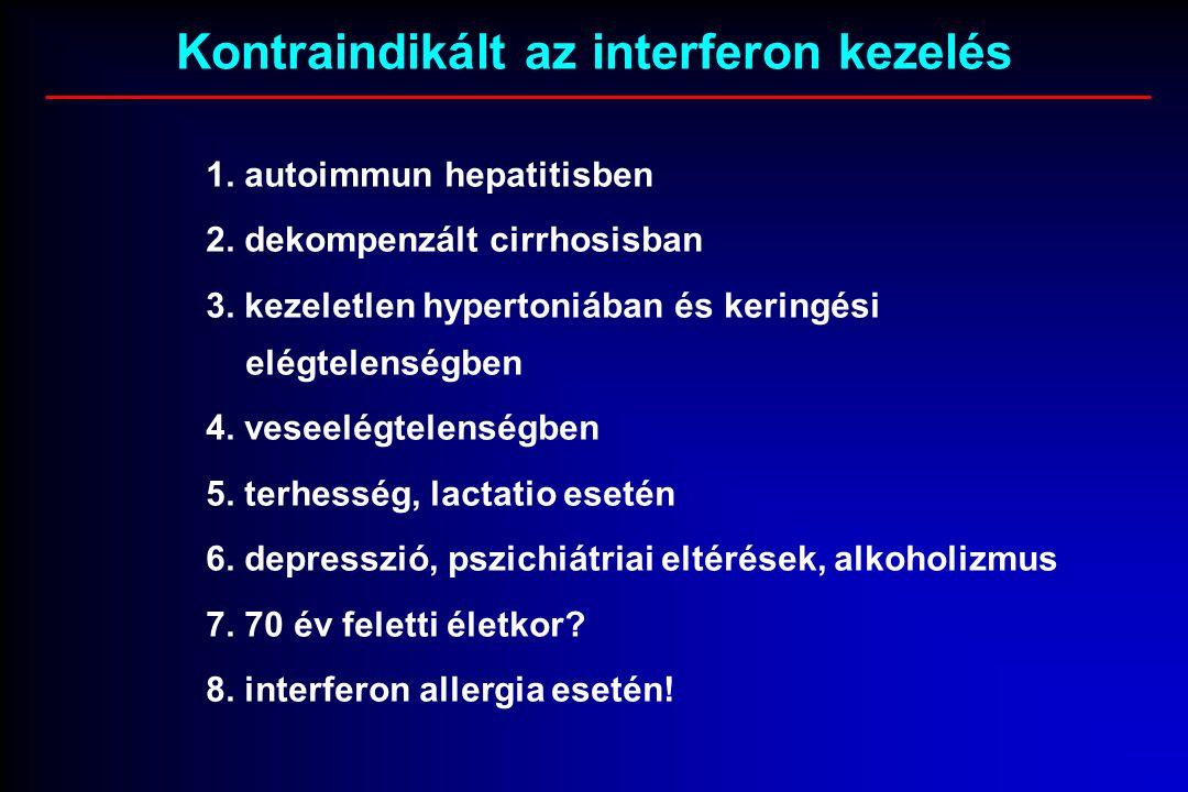 Kontraindikált az interferon kezelés 1. autoimmun hepatitisben 2.