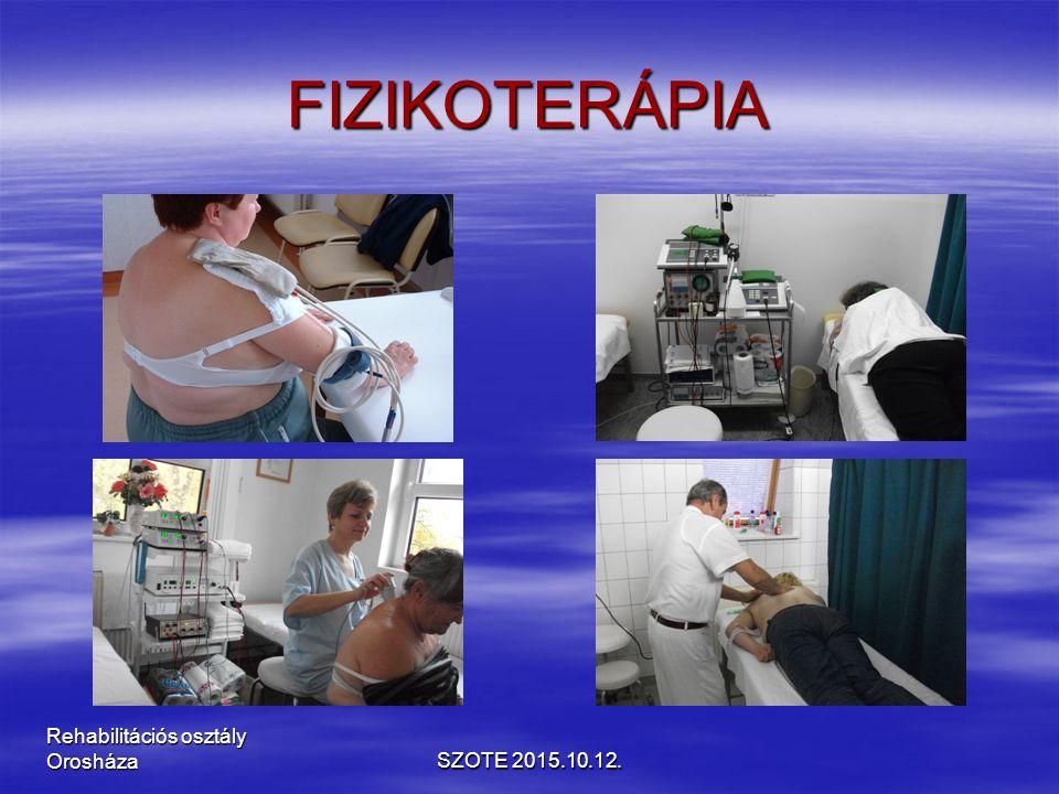 FIZIKOTERÁPIA SZOTE 2015.10.12. Rehabilitációs osztály Orosháza