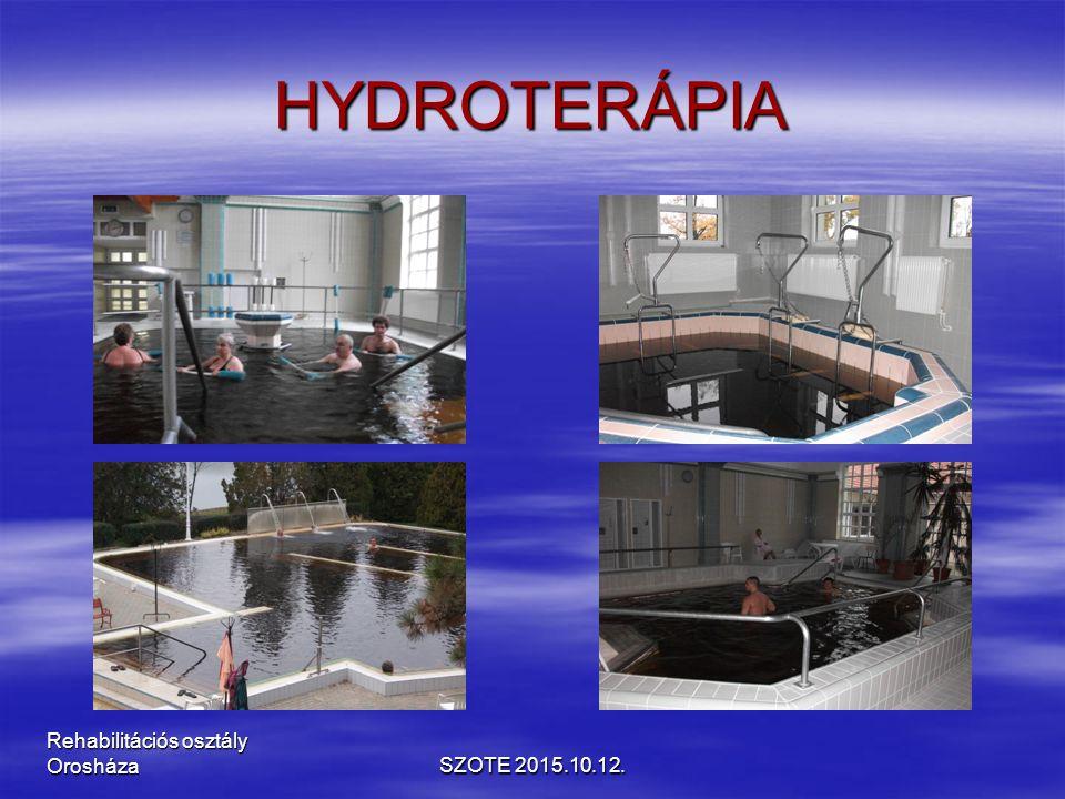 HYDROTERÁPIA SZOTE 2015.10.12. Rehabilitációs osztály Orosháza