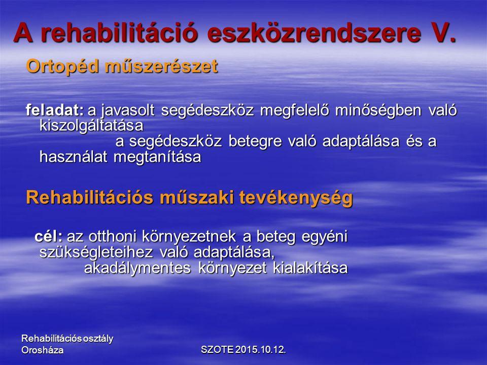 A rehabilitáció eszközrendszere V.