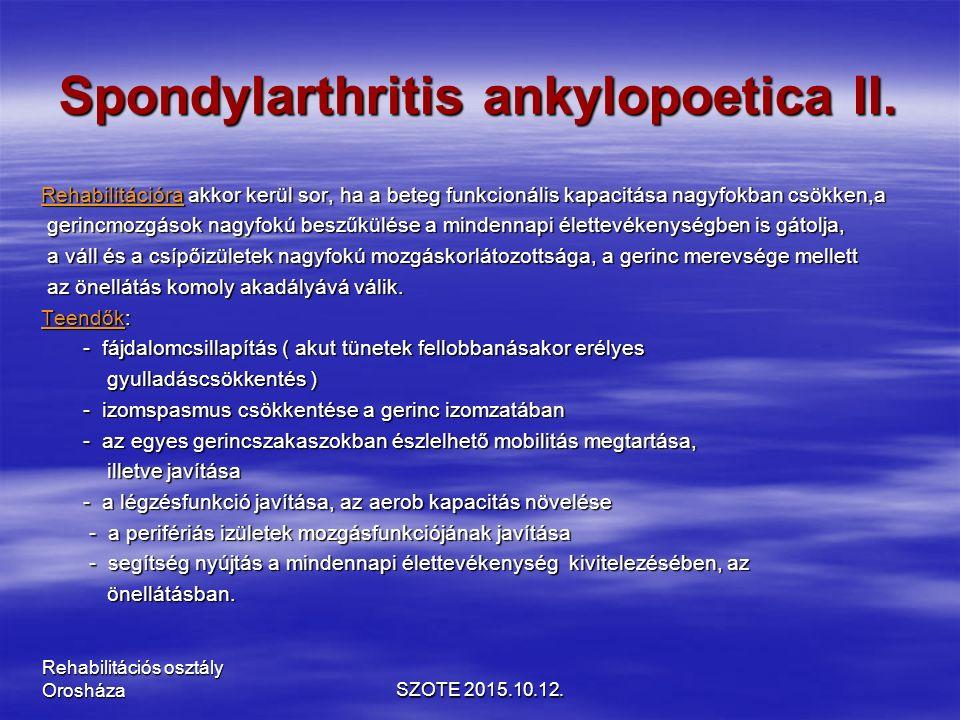 Spondylarthritis ankylopoetica II.