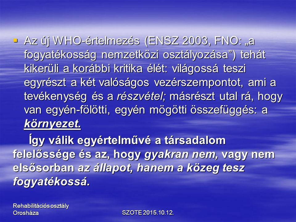 GYÓGYTORNA SZOTE 2015.10.12. Rehabilitációs osztály Orosháza