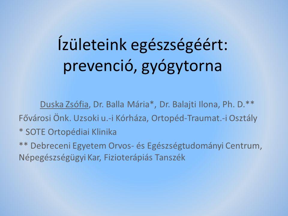 Ízületeink egészségéért: prevenció, gyógytorna Duska Zsófia, Dr.