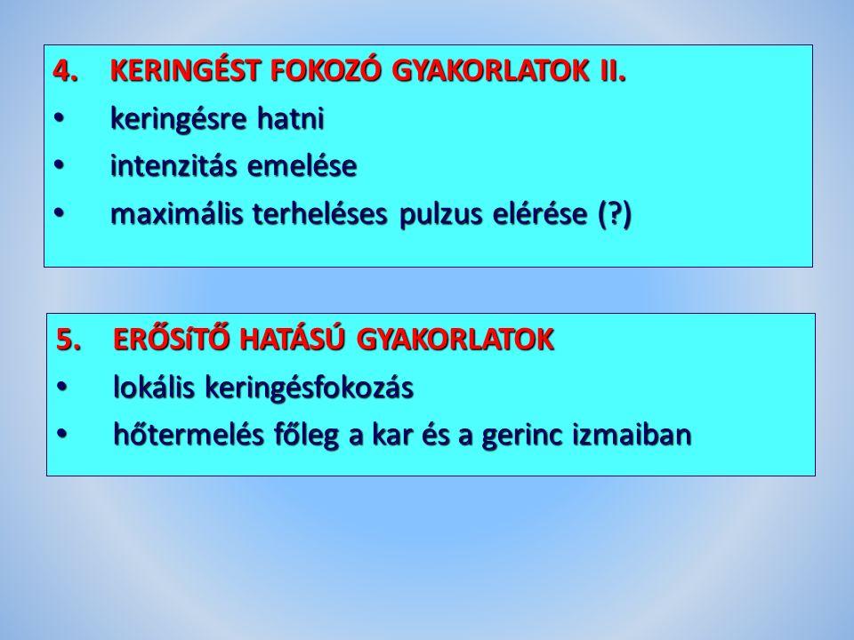 4.KERINGÉST FOKOZÓ GYAKORLATOK II.