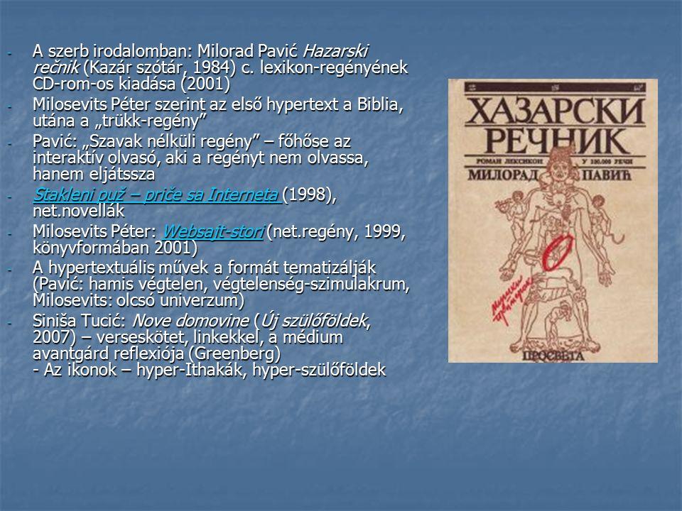 - A szerb irodalomban: Milorad Pavić Hazarski rečnik (Kazár szótár, 1984) c.