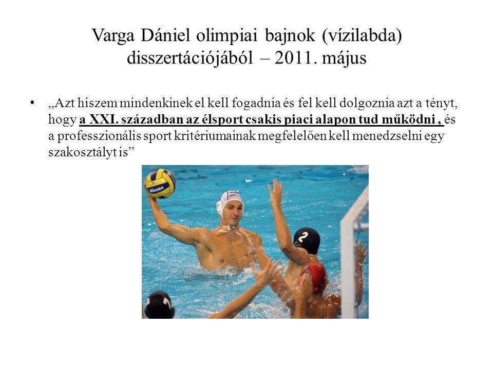 Varga Dániel olimpiai bajnok (vízilabda) disszertációjából – 2011.