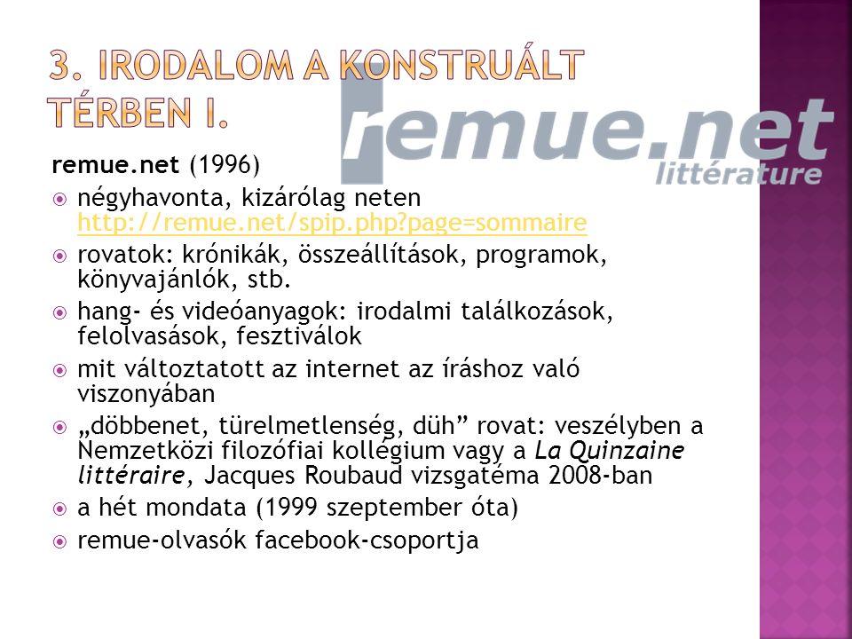 remue.net (1996)  négyhavonta, kizárólag neten http://remue.net/spip.php?page=sommaire http://remue.net/spip.php?page=sommaire  rovatok: krónikák, összeállítások, programok, könyvajánlók, stb.