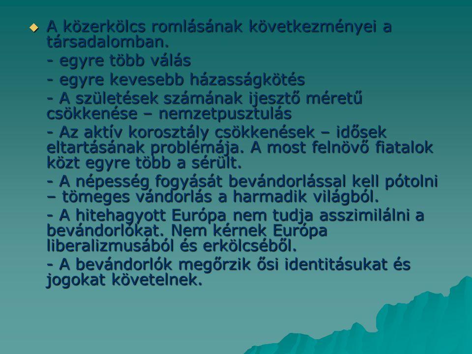  Gazdasági és etnikai problémák a társadalomban.