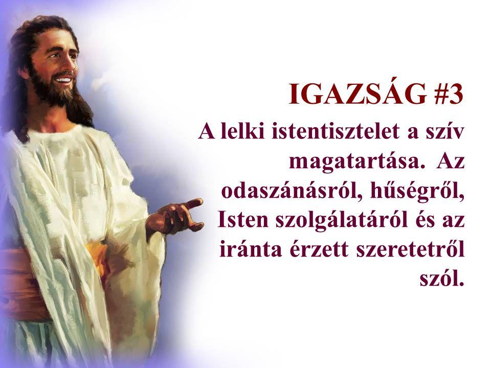 A lelki istentisztelet a szív magatartása.