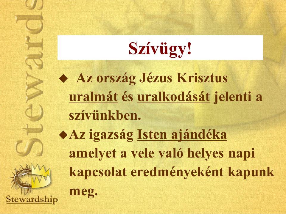Szívügy. u Az ország Jézus Krisztus uralmát és uralkodását jelenti a szívünkben.