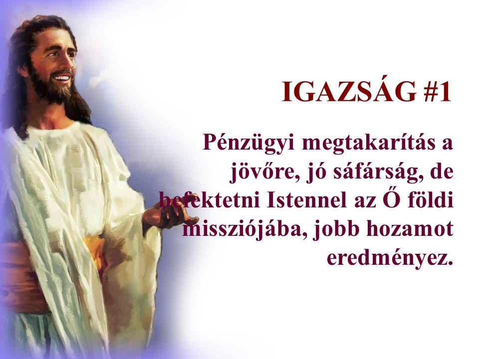 Pénzügyi megtakarítás a jövőre, jó sáfárság, de befektetni Istennel az Ő földi missziójába, jobb hozamot eredményez.