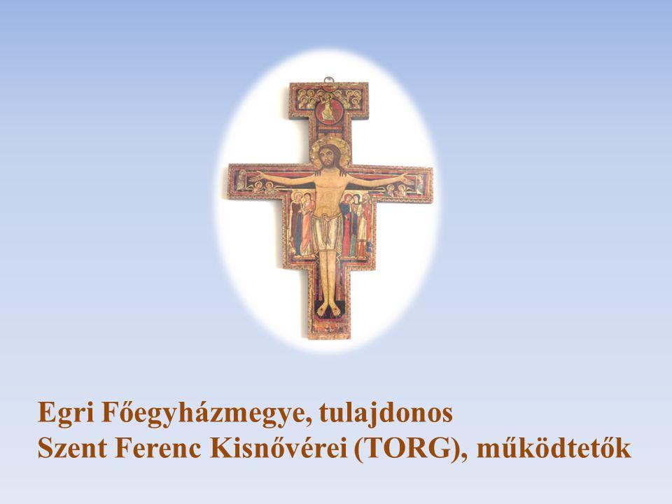 Egri Főegyházmegye, tulajdonos Szent Ferenc Kisnővérei (TORG), működtetők