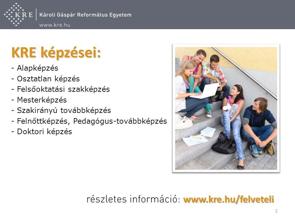 KRE képzései: - Alapképzés - Osztatlan képzés - Felsőoktatási szakképzés - Mesterképzés - Szakirányú továbbképzés - Felnőttképzés, Pedagógus-továbbképzés - Doktori képzés 2