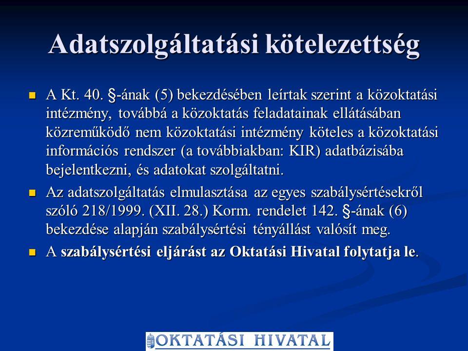 Adatszolgáltatási kötelezettség A Kt. 40.