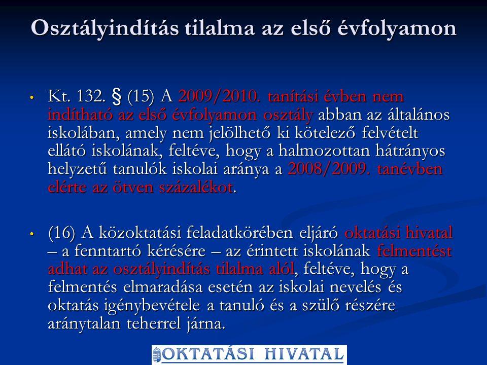 Osztályindítás tilalma az első évfolyamon Kt. 132.