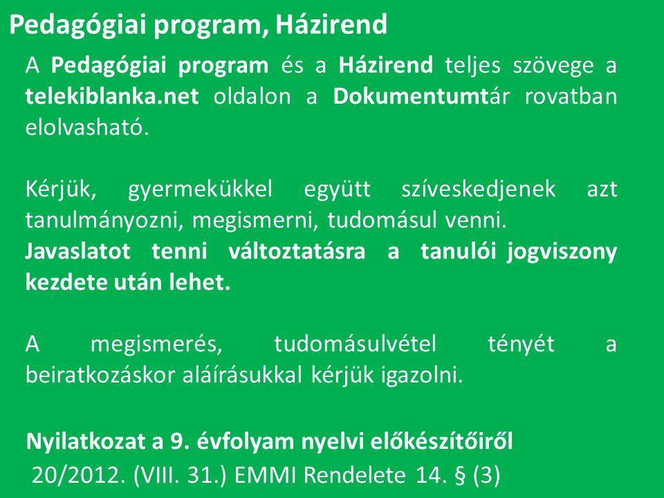 A Pedagógiai program és a Házirend teljes szövege a telekiblanka.net oldalon a Dokumentumtár rovatban elolvasható.
