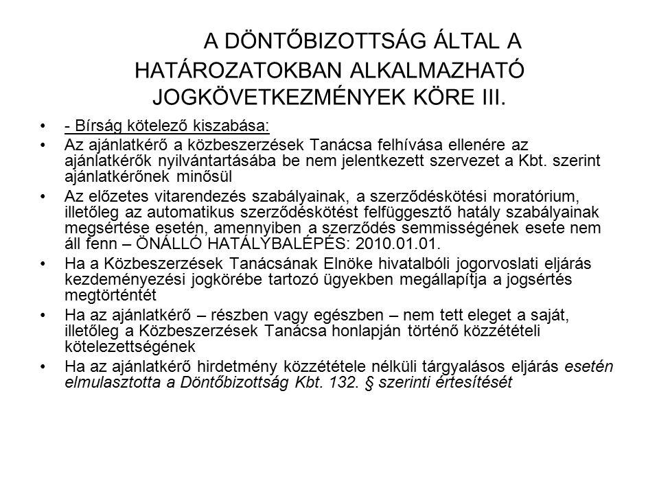 A DÖNTŐBIZOTTSÁG ÁLTAL A HATÁROZATOKBAN ALKALMAZHATÓ JOGKÖVETKEZMÉNYEK KÖRE III. - Bírság kötelező kiszabása: Az ajánlatkérő a közbeszerzések Tanácsa