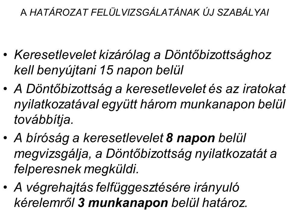 A HATÁROZAT FELÜLVIZSGÁLATÁNAK ÚJ SZABÁLYAI Keresetlevelet kizárólag a Döntőbizottsághoz kell benyújtani 15 napon belül A Döntőbizottság a keresetleve