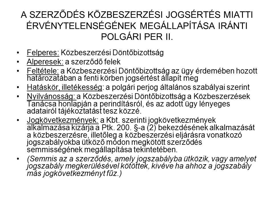 A SZERZŐDÉS KÖZBESZERZÉSI JOGSÉRTÉS MIATTI ÉRVÉNYTELENSÉGÉNEK MEGÁLLAPÍTÁSA IRÁNTI POLGÁRI PER II. Felperes: Közbeszerzési Döntőbizottság Alperesek: a