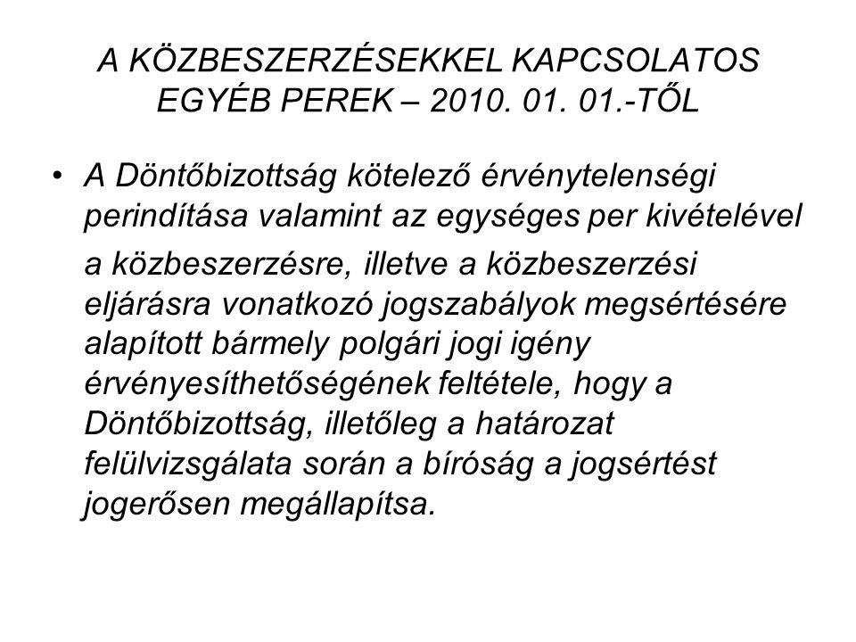 A KÖZBESZERZÉSEKKEL KAPCSOLATOS EGYÉB PEREK – 2010. 01. 01.-TŐL A Döntőbizottság kötelező érvénytelenségi perindítása valamint az egységes per kivétel