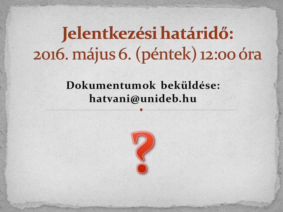 Dokumentumok beküldése: hatvani@unideb.hu
