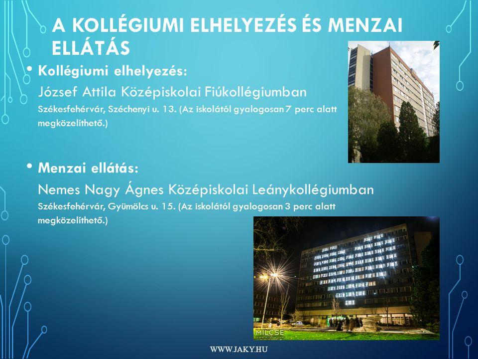 A KOLLÉGIUMI ELHELYEZÉS ÉS MENZAI ELLÁTÁS Kollégiumi elhelyezés: József Attila Középiskolai Fiúkollégiumban Székesfehérvár, Széchenyi u.