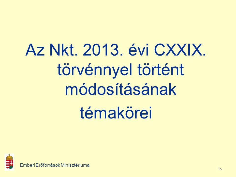 15 Az Nkt. 2013. évi CXXIX.