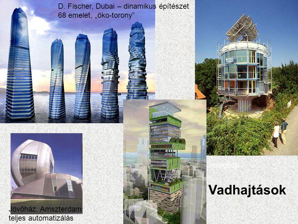 """Freiburg, Heliotrop D. Fischer, Dubai – dinamikus építészet 68 emelet, """"öko-torony"""" Jövőház, Amszterdam teljes automatizálás Vadhajtások"""