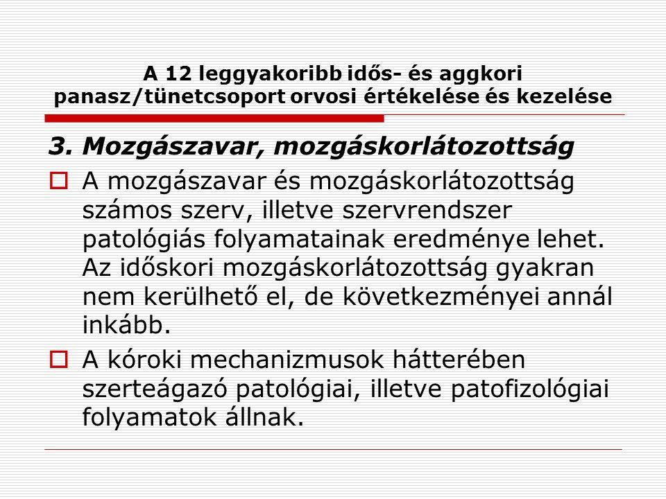 A 12 leggyakoribb idős- és aggkori panasz/tünetcsoport orvosi értékelése és kezelése 3.