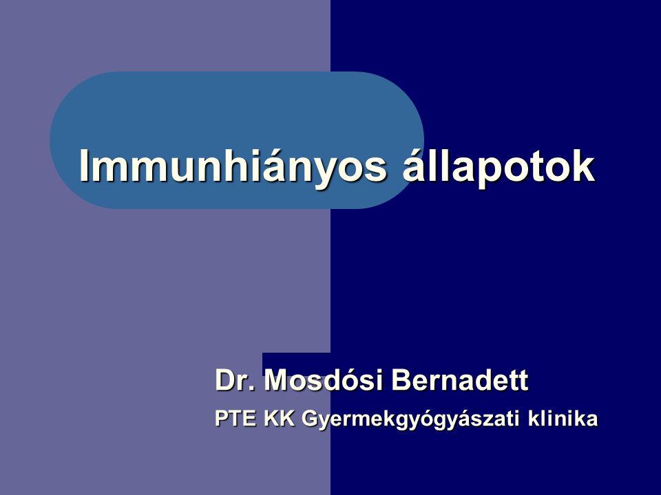 Immunhiányos állapotok Dr. Mosdósi Bernadett PTE KK Gyermekgyógyászati klinika