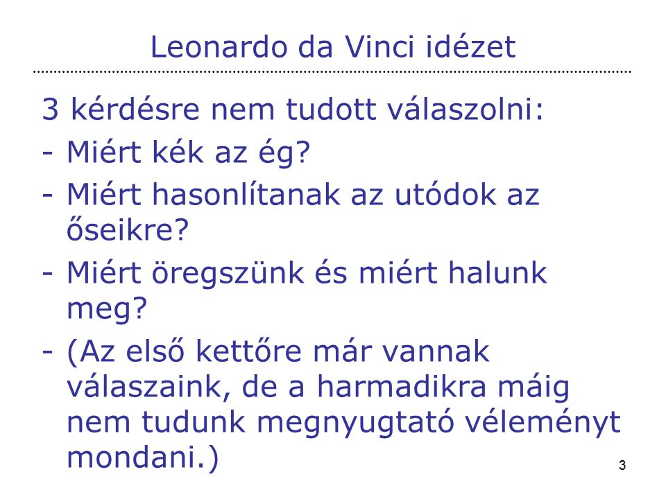 3 Leonardo da Vinci idézet 3 kérdésre nem tudott válaszolni: -Miért kék az ég.