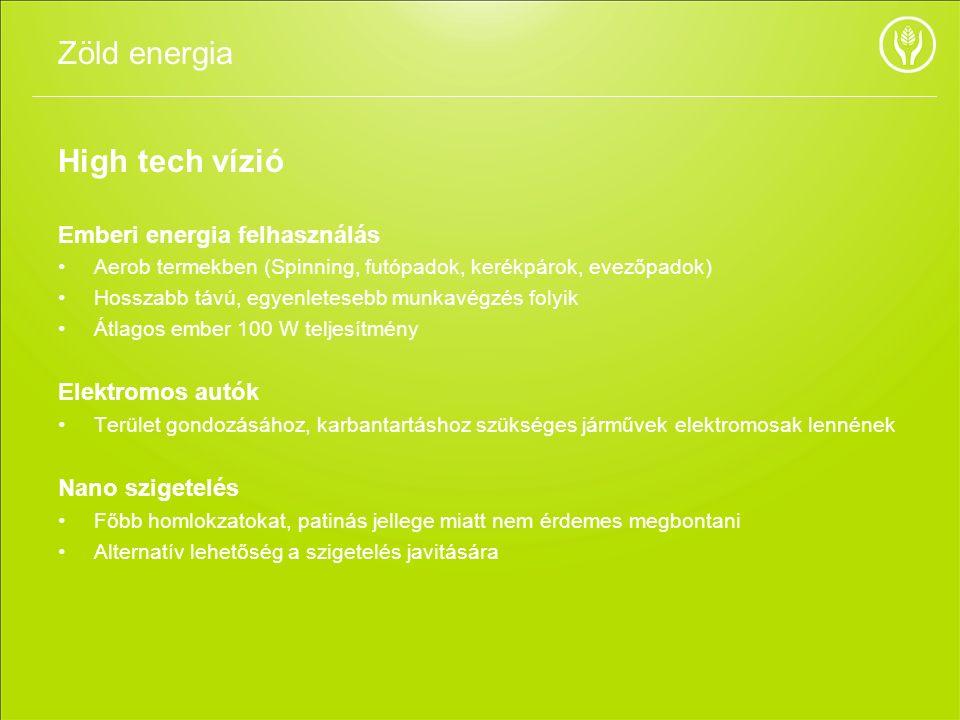High tech vízió Emberi energia felhasználás Aerob termekben (Spinning, futópadok, kerékpárok, evezőpadok) Hosszabb távú, egyenletesebb munkavégzés fol